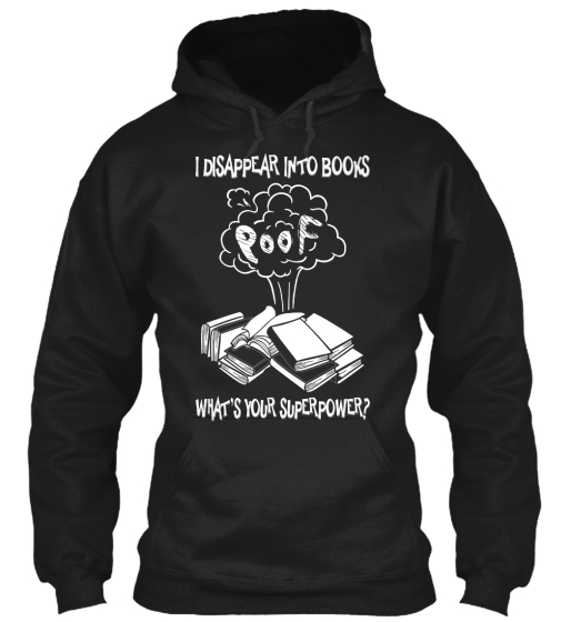 I Disappear Into Books Poof What's Your Superpower? Sweatshirt Front