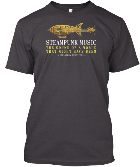 Steampunk Music The Sound Of A World That Might Have Been Heathered Charcoal  T-Shirt Front