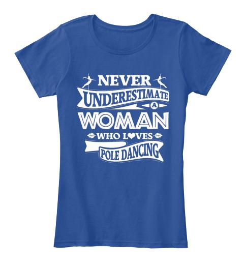 Never Underestimate A Dancer Shirt Tee Shirt Clothing