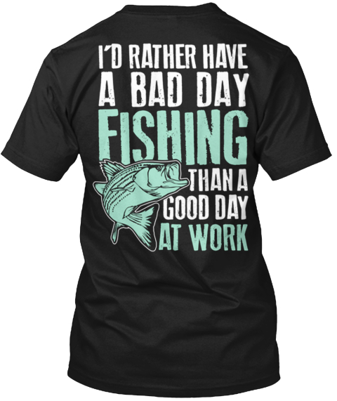 Bad day fishing t products from national fishing for National fishing association