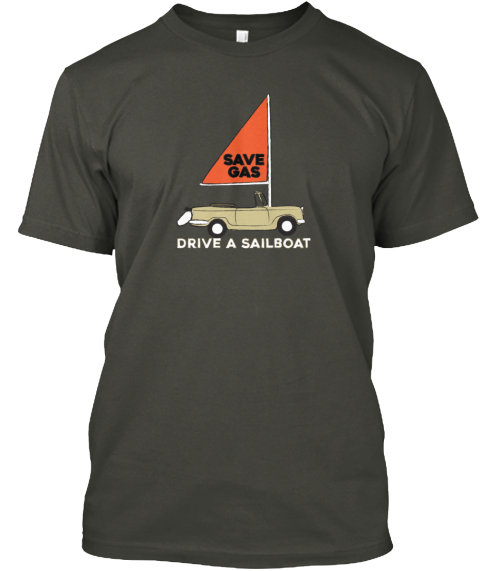 Save Gas Drive A Sailboat Smoke Gray T-Shirt Front