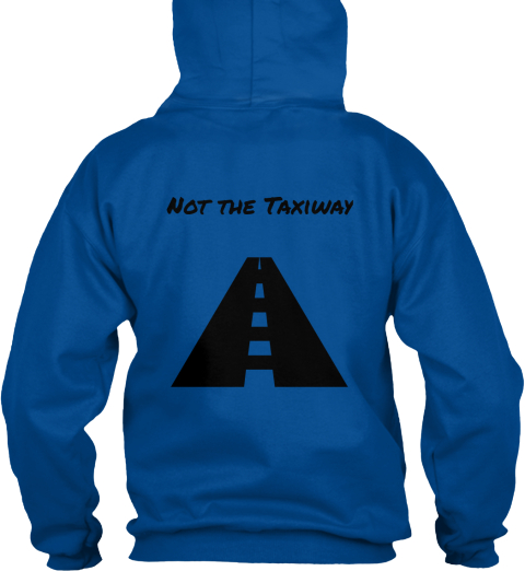 Not The Taxiway Royal T-Shirt Back