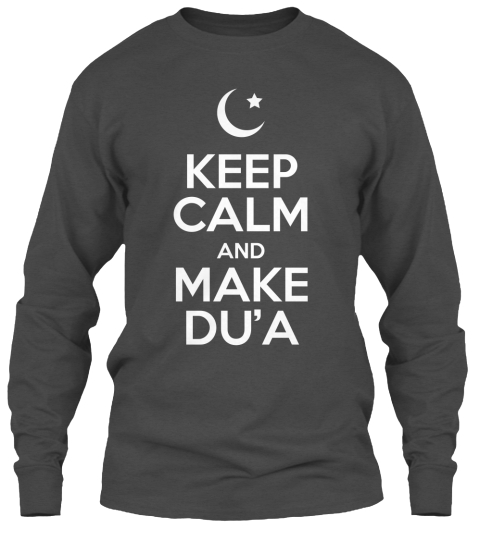 Keep Calm And Make Du'a Charcoal T-Shirt Front