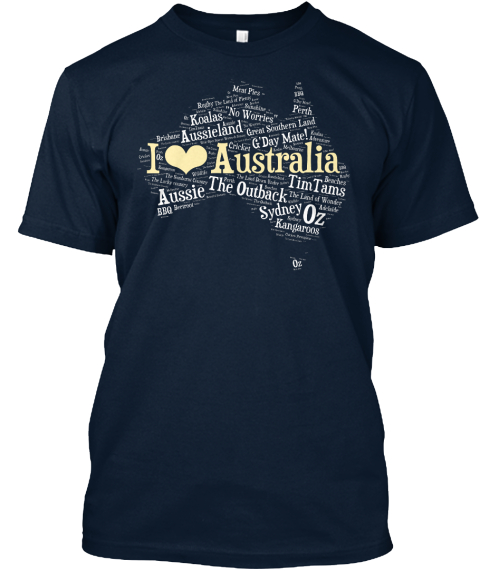 I Love Australia No Worries Koalas Aussieland G'day Mate Tim Tams The Outback Aussie Sydney Oz New Navy T-Shirt Front