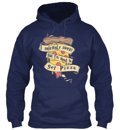 I Solemnly Swear That I'm About To Get Pizza Navy Sweatshirt Front