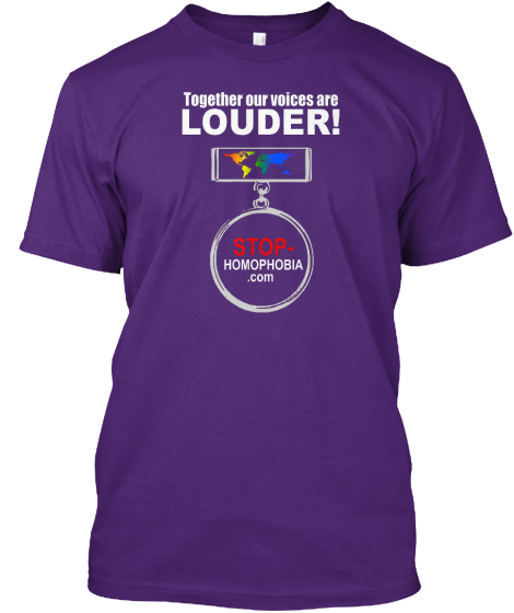 Together Our Voices Are Louder! Stop. Homophobia.Com T-Shirt Front