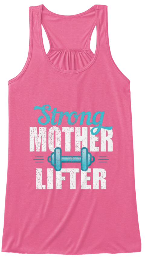 Mother Lifter Weightlifting Mom Shirts Neon Pink T-Shirt Front