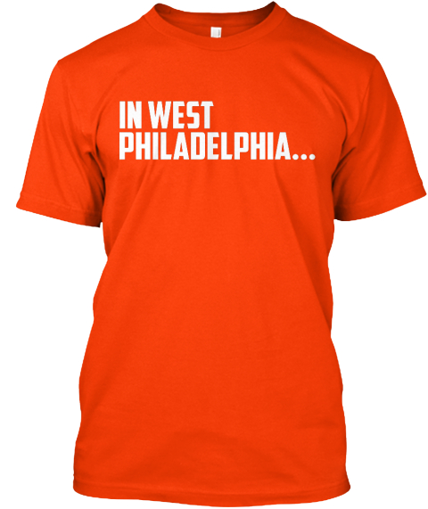 In West Philadelphia Orange T-Shirt Front