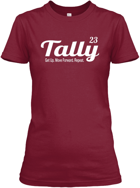 23 Tally Get Up. Move Forward. Repeat. Cardinal Red Women's T-Shirt Front