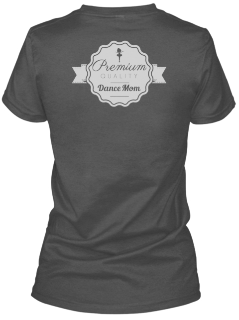 Premium Quality Dance Mom Charcoal Women's T-Shirt Back