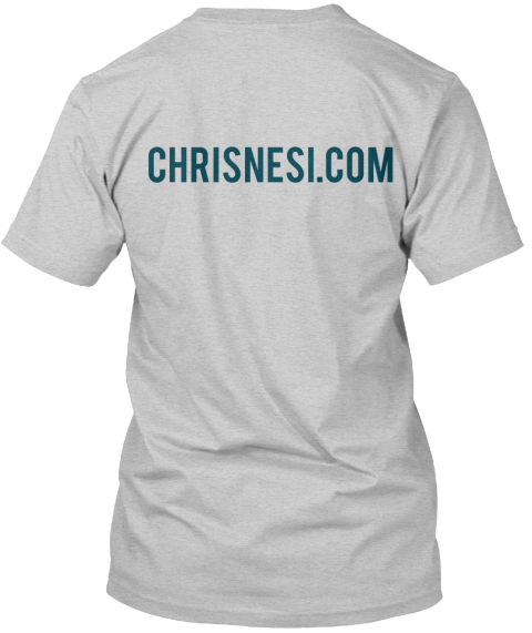 Chrisnesi.Com Light Steel T-Shirt Back