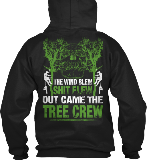 The Wind Blew Shit Flew Out Came The Tree Crew Sweatshirt Back
