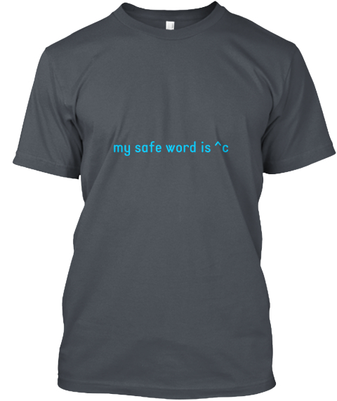 My Safe World Is ^C Heavy Metal T-Shirt Front