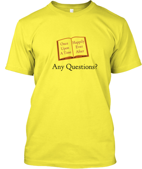 Happily Ever After Once Upon A Time Any Questions? Yellow T-Shirt Front