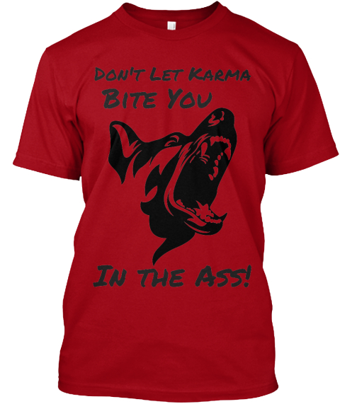 Don't Let Karma Bite You In The Ass! Deep Red Camiseta Front