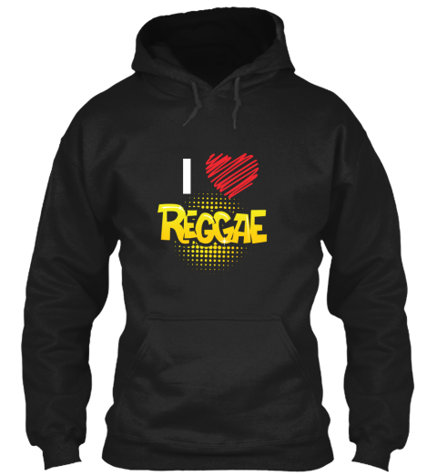 I Love Reggae Black Sweatshirt Front