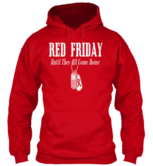 Red Friday Until They All Come Home Sweatshirt Front