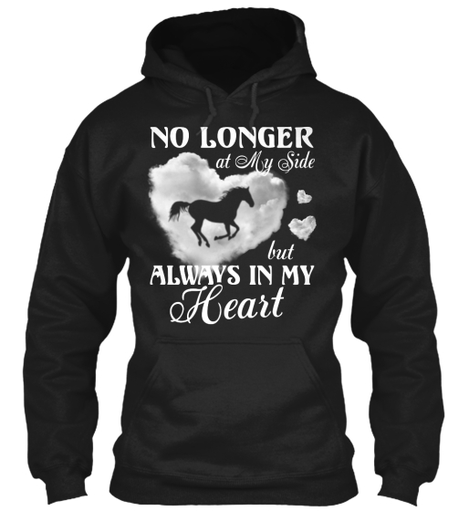 No Longer At My Side But Always In My Heart  Sweatshirt Front