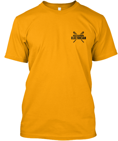 Old School Electrician Gold T-Shirt Front