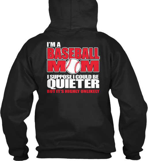 Are You A Loud And Proud Baseball Mom?  Sweatshirt Back