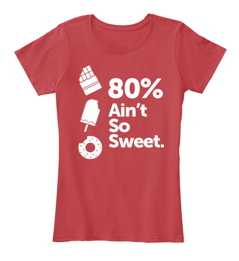 80% Ain't So Sweet Classic Red Women's T-Shirt Front