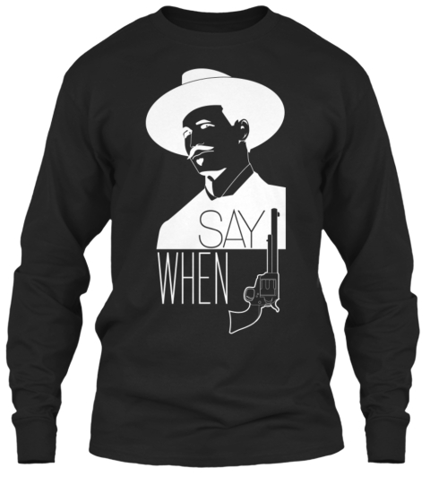 Doc Holliday   Say When Black T-Shirt Front