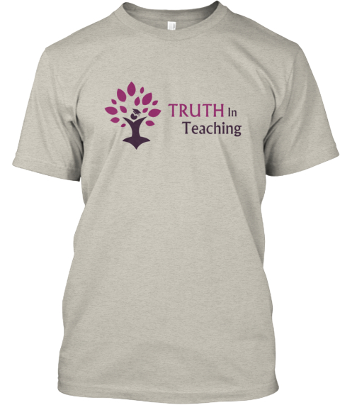 Truth In Teaching  Ash T-Shirt Front