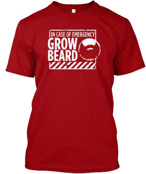 In Case Of Emergency, Grow Beard Red T-Shirt Front