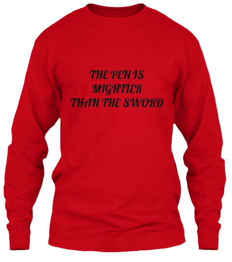 The Pen Is Mightier Than The Sword Red T-Shirt Front