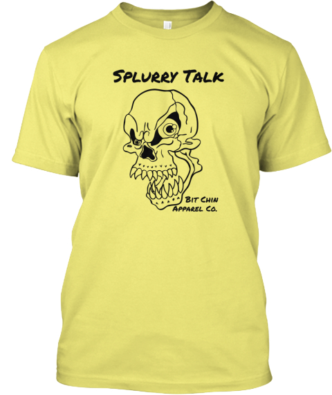 Splurry Talk Bit Chin  Apparel Co. Lemon T-Shirt Front