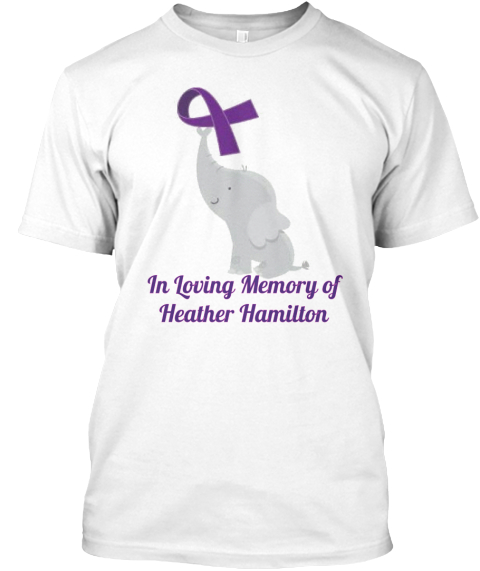 In Loving Memory Of Heather Hamilton White T-Shirt Front