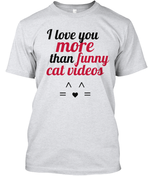 Funny I Love You More: I Love You More Than Funny Cat Videos