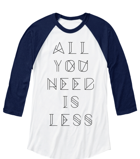 All You Need Is Less White/Navy Long Sleeve T-Shirt Front