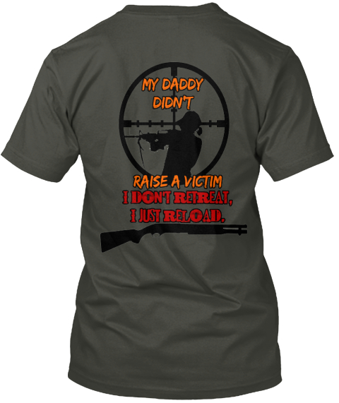 Daddy Didn't Raise A Victim Smoke Gray T-Shirt Back