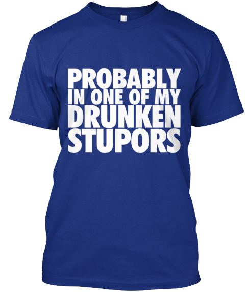 Rob Ford &Quot;Drunken Stupors&Quot; Deep Royal T-Shirt Front