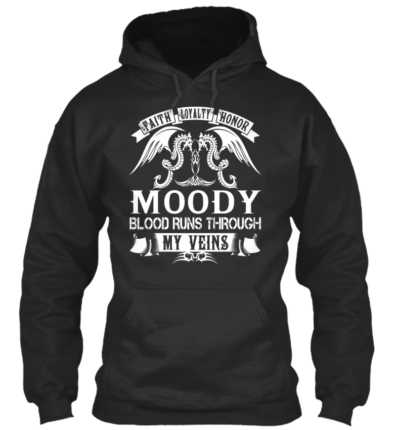 Moody-Blood-Runs-Through-My-Veins-Faith-Loyalty-Honor-Standard-College-Hoodie