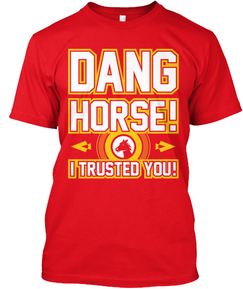 Dang Horse! Block Font Tee Red T-Shirt Front