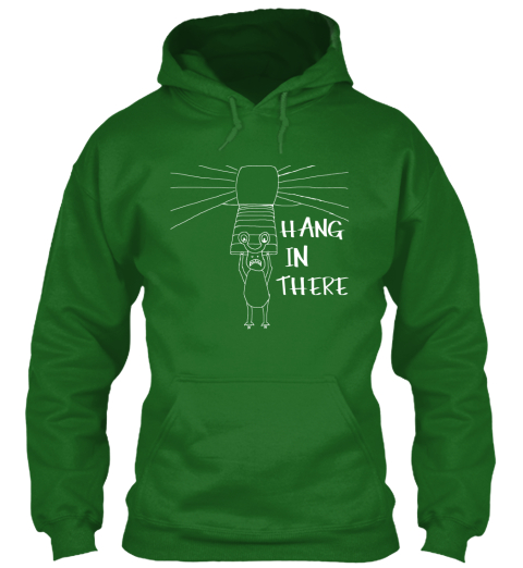 Hang In There Irish Green T-Shirt Front