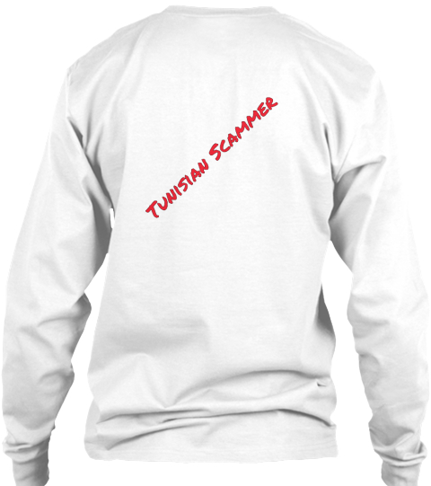 Tunisian Scammer  White T-Shirt Back