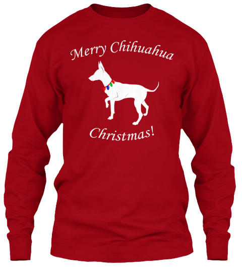 Merry Chihuahua Christmas Deep Red T-Shirt Front