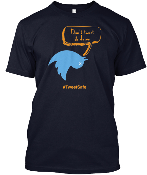 Don't Tweet &Amp; Drive #Tweet Safe Navy T-Shirt Front