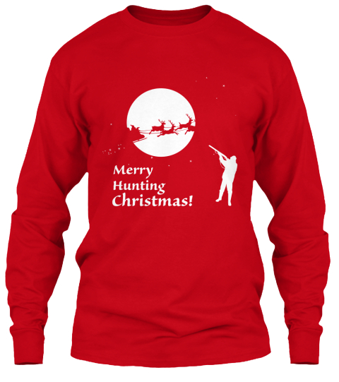 Limited Edition Hunting Christmas Tee! Red T-Shirt Front