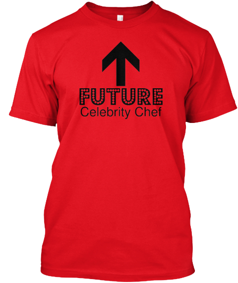 Future  Celebrity Chef  Red T-Shirt Front