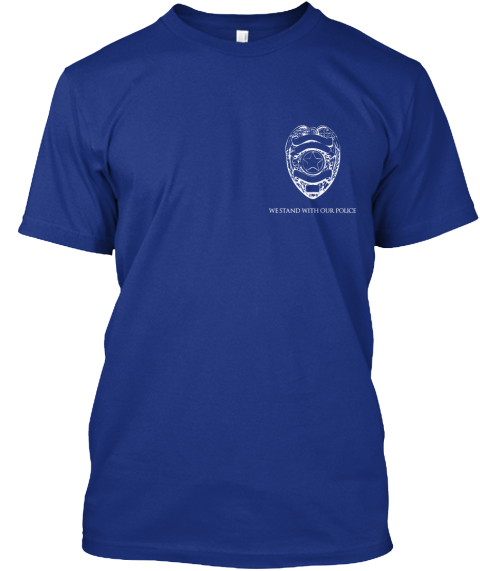 We Stand With Our Police Deep Royal T-Shirt Front