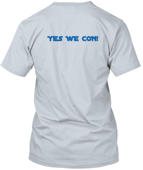 Yes We Con! New Silver T-Shirt Back