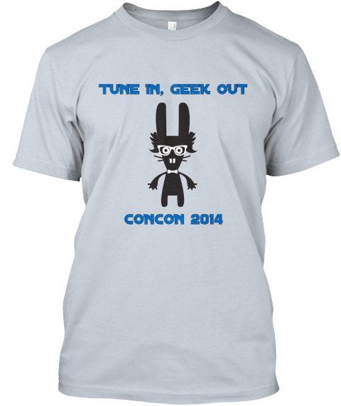 Tune In, Geek Out       Concon 2014 New Silver T-Shirt Front