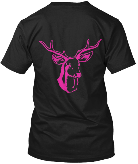 Girls Hunt Too, Only Prettier. Black T-Shirt Back