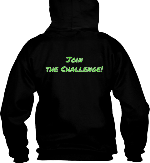 Join  The Challenge! Black Sweatshirt Back