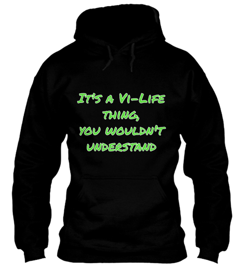 It's A Vi Life  Thing,  You Wouldn't Understand Black Sweatshirt Front