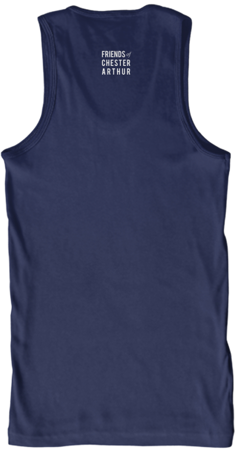 Friends Of Chester Arthur Navy Tank Top Back